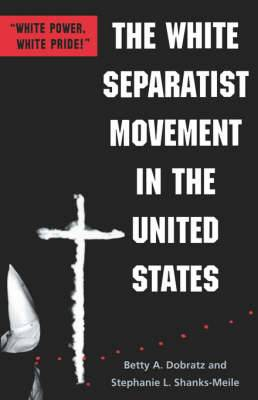 The White Separatist Movement in the United States:  White Power, White Pride!