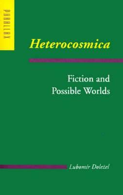 Heterocosmica: Fiction and Possible Worlds