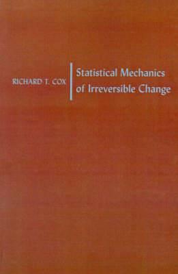 Statistical Mechanics of Irreversible Change