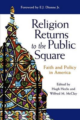 Religion Returns to the Public Square: Faith and Policy in America