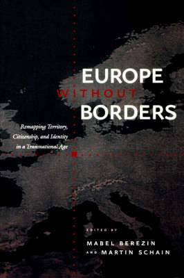 Europe without Borders: Remapping Territory, Citizenship, and Identity in a Transnational Age
