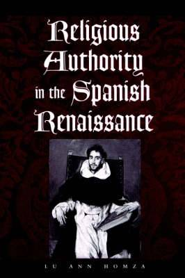 Religious Authority in the Spanish Renaissance