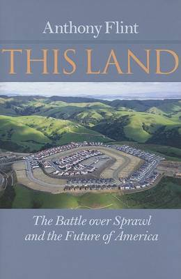 This Land: The Battle over Sprawl and the Future of America