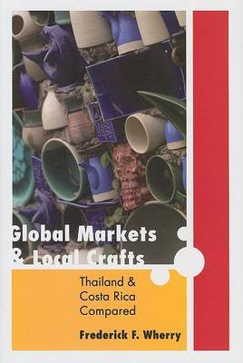 Global Markets and Local Crafts: Thailand and Costa Rica Compared