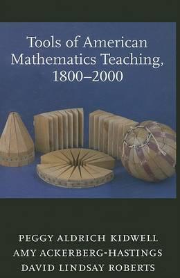 Tools of American Mathematics Teaching, 1800-2000