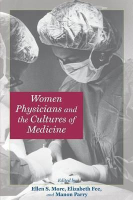 Women Physicians and the Cultures of Medicine