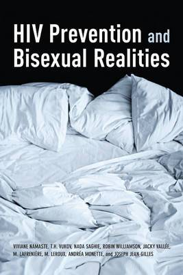 HIV Prevention and Bisexual Realities: Bisexual Realities and HIV Educaton in Montreal