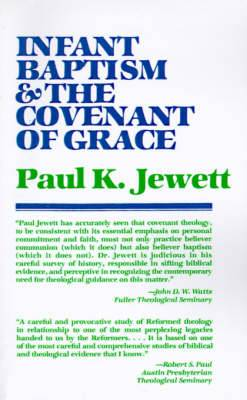 Infant Baptism and the Covenant of Grace: An Appraisal of the Argument That as Infants Were Once Circumcised, So They Should Now be Baptized
