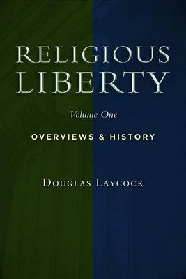 Collected Works on Religious Liberty: v. 1: Overviews and History