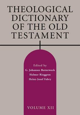 Theological Dictionary of the Old Testament, Volume XII