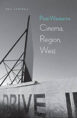 Post-Westerns: Cinema, Region, West