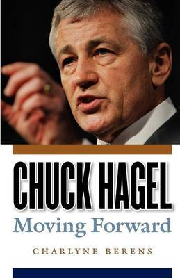 Chuck Hagel: Moving Forward