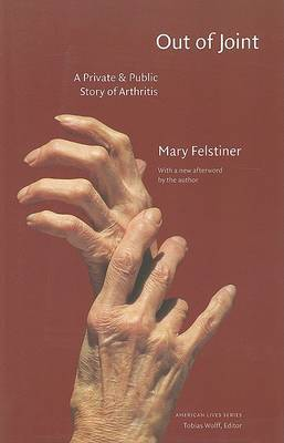 Out of Joint: A Private and Public Story of Arthritis