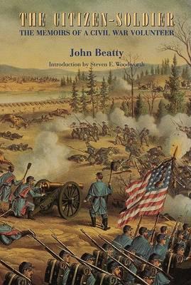 Citizen-Soldier: The Memoirs of a Civil War Volunteer