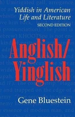 Anglish -Yinglish: Yiddish in American Life and Literature