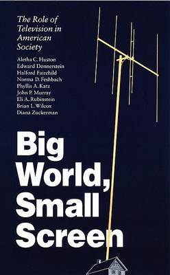 Big World, Small Screen: The Role of Television in American Society