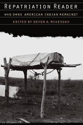 Repatriation Reader: Who Owns American Indian Remains