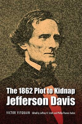 The 1862 Plot to Kidnap Jefferson Davis