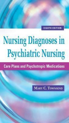 Nursing Diagnoses in Psychiatric Nursing: Care Plans and Psychotropic Medications