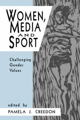 Women, Media and Sport: Challenging Gender Values