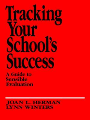 Tracking Your School's Success: A Guide to Sensible Evaluation