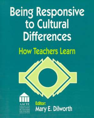 Being Responsive to Cultural Differences: How Teachers Learn