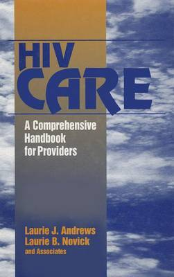 HIV Care: A Comprehensive Handbook for Providers