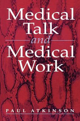 Medical Talk and Medical Work: The Liturgy of the Clinic