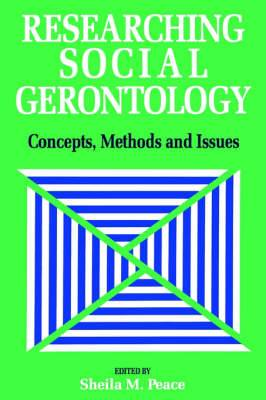 Researching Social Gerontology: Concepts, Methods and Issues
