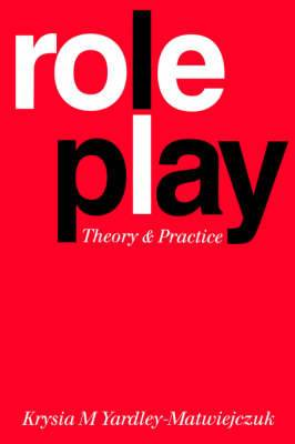 Role Play: Theory and Practice