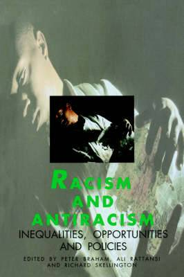 Racism and Antiracism: Inequalities, Opportunities and Policies