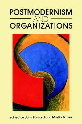 Postmodernism and Organizations