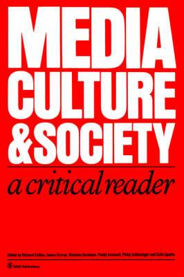 Media, Culture and Society: A Critical Reader