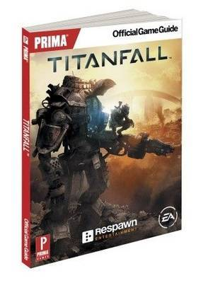 Titan Fall: Prima's Official Game Guide