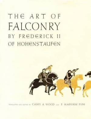 The Art of Falconry, by Frederick II of Hohenstaufen
