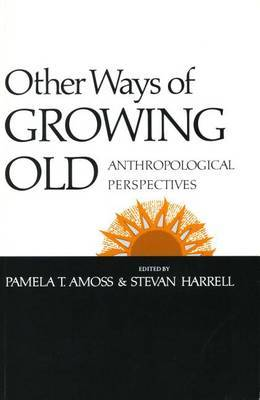 Other Ways of Growing Old: Anthropological Perspectives