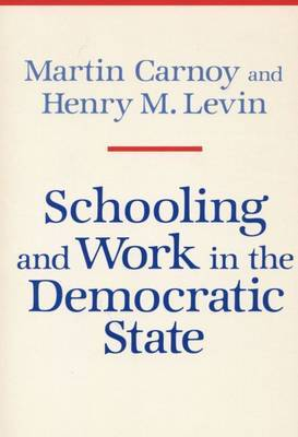 Schooling and Work in the Democratic State
