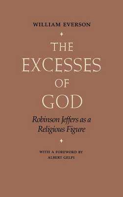 The Excesses of God: Robinson Jeffers as a Religious Figure