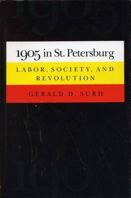 1905 in St. Petersburg: Labor, Society, and Revolution