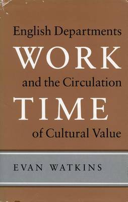 Work Time: English Departments and the Circulation of Cultural Value