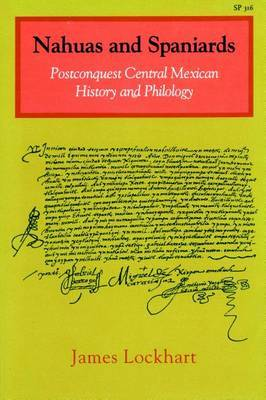 Nahuas and Spaniards: Postconquest Central Mexican History and Philology