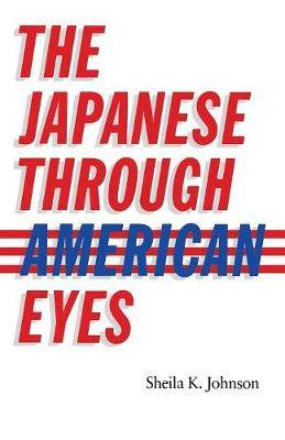 The Japanese Through American Eyes