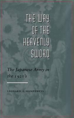 The Way of the Heavenly Sword: The Japanese Army in the 1920's