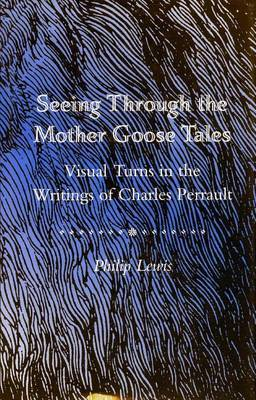 Seeing Through the Mother Goose Tales: Visual Turns in the Writings of Charles Perrault