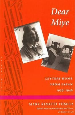 Dear Miye: Letters Home From Japan 1939-1946