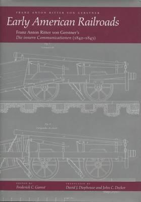 Early American Railroads: Franz Anton Ritter von Gerstner's `Die innern Communicationen'1842-1843
