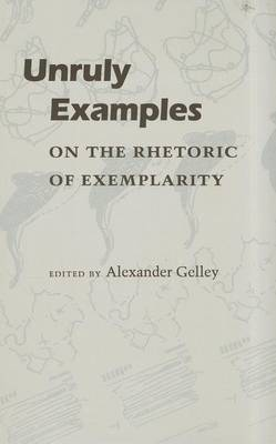 Unruly Examples: On the Rhetoric of Exemplarity