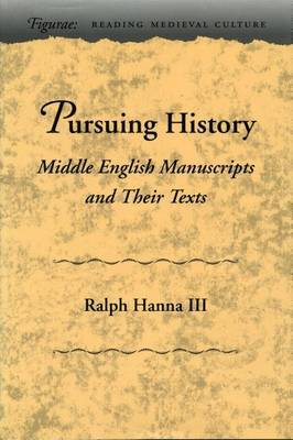 Pursuing History: Middle English Manuscripts and Their Texts