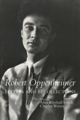 Robert Oppenheimer: Letters and Recollections
