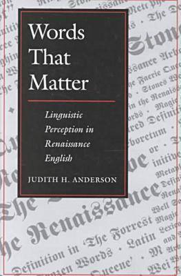 Words That Matter: Linguistic Perception in Renaissance English
